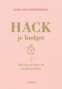 'Hack je budget' - 365 tips om meer uit je geld te halen - Auteur: Sara Van Wesenbeeck - www.barkingdogs.be