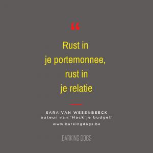 QUoteboek Sara Van Wesenbeeck: Rust in je portemonnee, rust in je relatie - www.barkingdogs.be